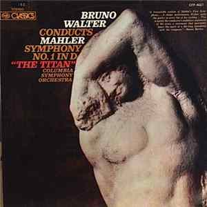 "Bruno Walter Conducts Mahler - Columbia Symphony Orchestra - Symphony No. 1 In D ""The Titan"""