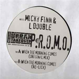 Mickey Finn & L Double - When The Morning Comes