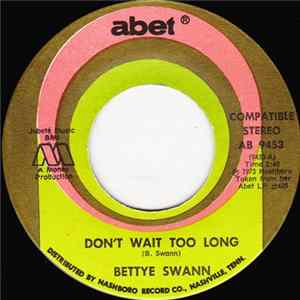 Bettye Swann - Don't Wait Too Long / I Can't Stop Loving You