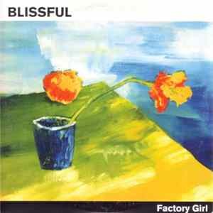 Blissful - Factory Girl
