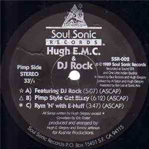 Hugh E.M.C. & DJ Rock - Featuring DJ Rock / Pimp Style Get Bizy / Rym 'N' With E-Nuff / I Don't Stop