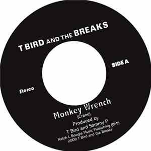 T Bird And The Breaks - Monkey Wrench / Nightshade Mary