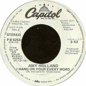 Amy Holland - I Hang On Your Every Word