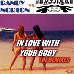 Randy Norton vs. The Outhere Brothers - In Love With Your Body (The Remixes)
