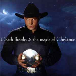 Garth Brooks - Garth Brooks & The Magic Of Christmas