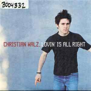 Christian Walz - Lovin' Is All Right