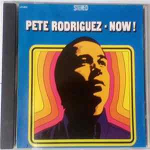 Pete Rodriguez - Now !