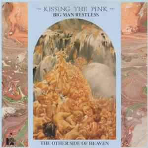 Kissing The Pink - Big Man Restless / The Other Side Of Heaven