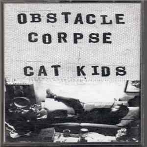 Obstacle Corpse And Cat Kids - Split, But Not Apart.