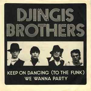 Djingis Brothers - Keep On Dancing (To The Funk) / We Wanna Party